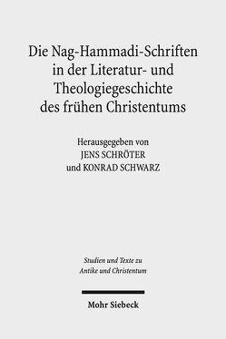 Die Nag-Hammadi-Schriften in der Literatur- und Theologiegeschichte des frühen Christentums von Schröter,  Jens, Schwarz,  Konrad