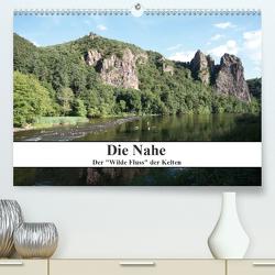 """Die Nahe – der """"Wilde Fluss"""" der Kelten (Premium, hochwertiger DIN A2 Wandkalender 2021, Kunstdruck in Hochglanz) von Nickerl,  Philipp"""