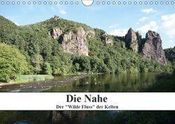 """Die Nahe – der """"Wilde Fluss"""" der Kelten (Wandkalender 2019 DIN A4 quer) von Nickerl,  Philipp"""