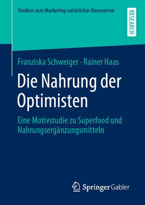 Die Nahrung der Optimisten von Haas,  Rainer, Schweiger,  Franziska