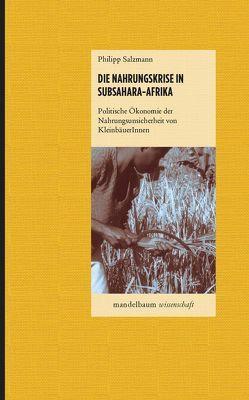 Die Nahrungskrise in Subsahara-Afrika von Salzmann,  Philipp