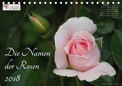 Die Namen der Rosen (Tischkalender 2018 DIN A5 quer) von Rohwer,  Klaus