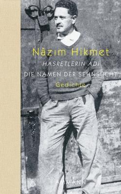 Die Namen der Sehnsucht von Hikmet,  Nâzim, Kraft,  Gisela
