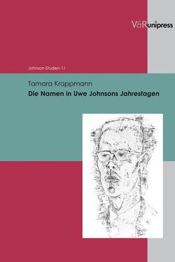 Die Namen in Uwe Johnsons Jahrestagen von Fahlke,  Eberhard, Fries,  Ulrich, Hanuschek,  Sven, Helbig,  Holger, Krappmann,  Tamara Friederika