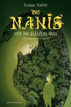 Die Nanis und das gläserne Haus von Gapaillard,  Laurent, Schmidt,  Susanne