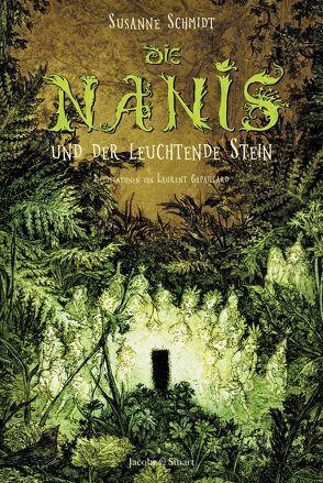 Die Nanis und der leuchtende Stein von Gapaillard,  Laurent, Schmidt,  Susanne