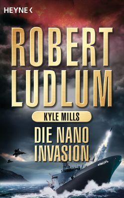 Die Nano-Invasion von Jakober,  Norbert, Ludlum,  Robert, Mills,  Kyle