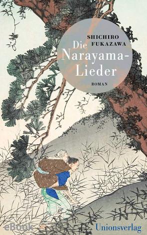 Die Narayama-Lieder von Eggenberg,  Thomas, Fukazawa,  Shichiro, Klopfenstein,  Eduard
