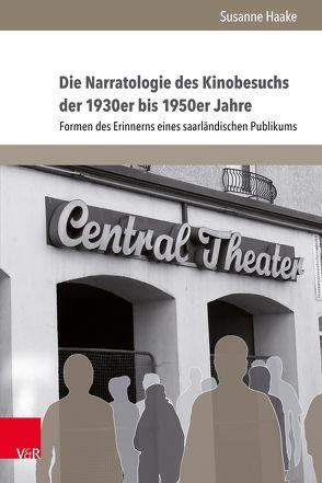 Die Narratologie des Kinobesuchs der 1930er bis 1950er Jahre von Haake,  Susanne