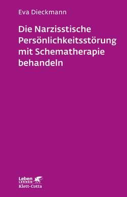 Die narzisstische Persönlichkeitsstörung mit Schematherapie behandeln von Dieckmann,  Eva
