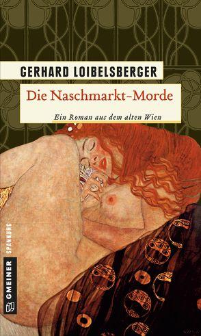Die Naschmarkt-Morde von Loibelsberger,  Gerhard