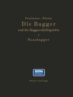 Die Nassbagger und die dazu gehörenden Hilfsgeräte von Blaum,  R., Paulmann,  M.