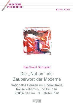 """Die """"Nation"""" als Zauberwort der Moderne von Schreyer,  Bernhard"""