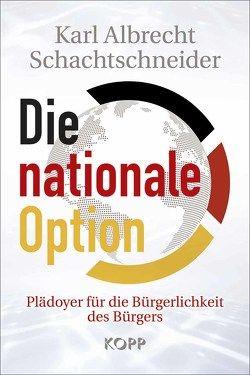 Die nationale Option von Schachtschneider,  Karl Albrecht