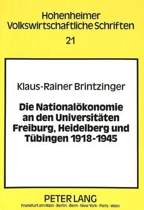 Die Nationalökonomie an den Universitäten Freiburg, Heidelberg und Tübingen 1918-1945 von Brintzinger,  Klaus-Rainer