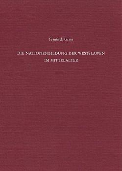 Die Nationenbildung der Westslawen im Mittelalter von Beumann,  Helmut, Graus,  František, Schröder,  Werner