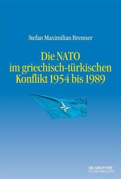 Die NATO im griechisch-türkischen Konflikt 1954 bis 1989 von Brenner,  Stefan Maximilian