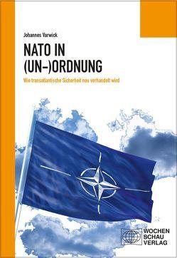 Die NATO in (Un-)Ordnung von Varwick,  Johannes
