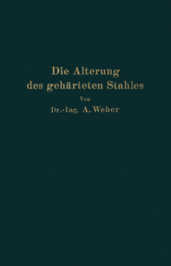 Die natürliche und künstliche Alterung des gehärteten Stahles von Weber,  Andreas