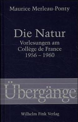 Die Natur von Köller,  Mira, Merleau-Ponty,  Maurice, Séglard,  Dominique