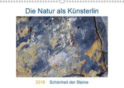 Die Natur als Künstlerin – Schönheit der Steine (Wandkalender 2018 DIN A3 quer) von Baier,  Viktoria
