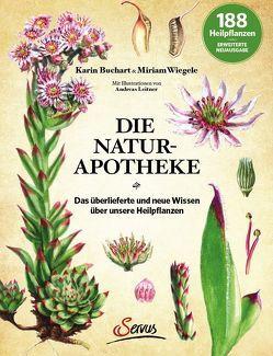 Die Natur-Apotheke von Buchart,  Karin, Leitner,  Andreas, Wiegele,  Miriam