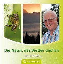 Die Natur, das Wetter und ich von Nöbl,  Horst
