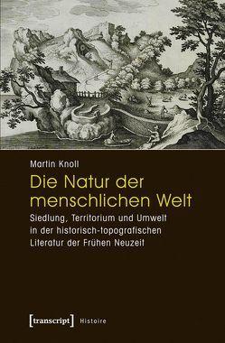 Die Natur der menschlichen Welt von Knoll,  Martin