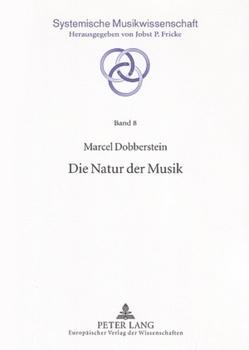 Die Natur der Musik von Dobberstein,  Marcel