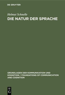 Die Natur der Sprache von Schnelle,  Helmut
