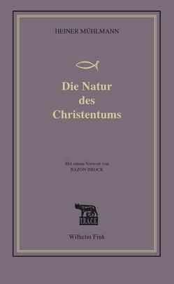 Die Natur des Christentums von Mühlmann,  Heiner