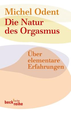 Die Natur des Orgasmus von Odent,  Michel, Trunk,  Christoph