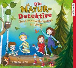 Die Natur-Detektive von Lenk,  Fabian, Schwarzmaier,  Tim