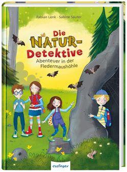 Die Natur-Detektive: Die Natur-Detektive von Lenk,  Fabian, Sauter,  Sabine