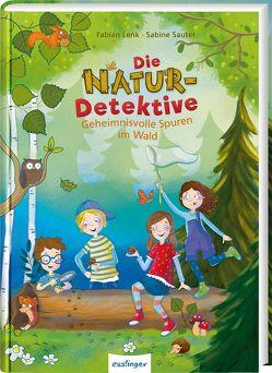 Die Natur-Detektive von Lenk,  Fabian, Sauter,  Sabine