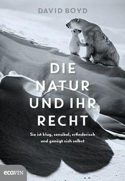 Die Natur und ihr Recht von Boyd,  David