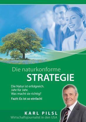 Die Naturkonforme Strategie von Fournier,  Cay von, Kobjoll,  Klaus, Pilsl,  Karl