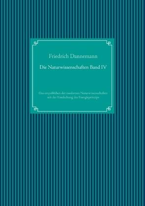 Die Naturwissenschaften Band IV von Dannemann,  Friedrich, UG,  Nachdruck