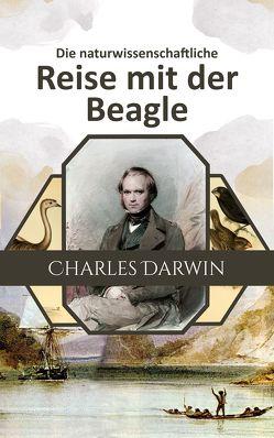 Die naturwissenschaftliche Reise mit der Beagle von Darwin,  Charles, Dieffenbach,  Ernst, Pritchett,  Robert Taylor