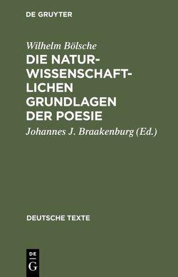 Die naturwissenschaftlichen Grundlagen der Poesie von Bölsche,  Wilhelm, Braakenburg,  Johannes J.