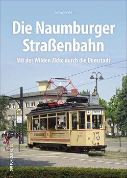 Die Naumburger Straßenbahn von Ewald,  Mike