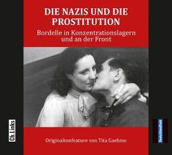 Die Nazis und die Prostitution von Gaehme,  Tita, Paul,  Christa