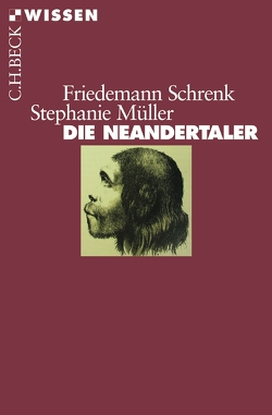 Die Neandertaler von Hemm,  Christine, Müller,  Stephanie, Schrenk,  Friedemann