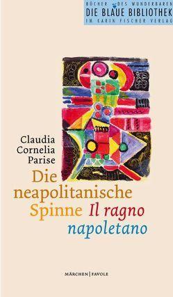 Die neapolitanische Spinne /Il ragno napoletano von Mazzoni,  Maria L, Parise,  Claudia C