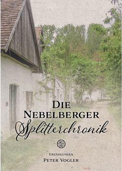 Die Nebelberger Splitterchronik von Vogler,  Peter