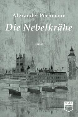 Die Nebelkrähe (Steidl Pocket) von Pechmann,  Alexander