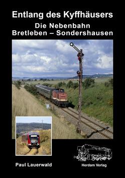 Die Nebenbahn Bretleben – Sondershausen von Lauerwald,  Paul