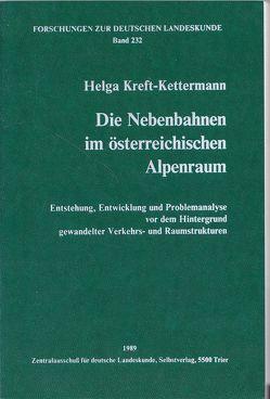 Die Nebenbahnen im österreichischen Alpenraum von Kreft-Kettermann,  Helga