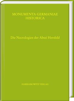 Die Necrologien der Abtei Hersfeld von Hochholzer,  Elmar
