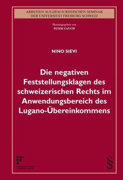 Die negativen Feststellungsklagen des schweizerischen Rechts im Anwendungsbereich des Lugano-Übereinkommens von Sievi,  Nino